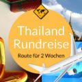 Thailand Rundreise 2 Wochen
