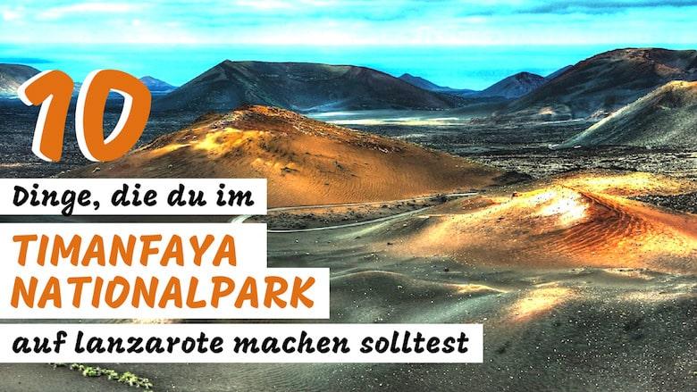 Timanfaya Nationalpark Lanzarote 10 Tipps