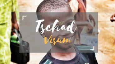 Visum Tschad – die wichtigsten Infos die du zum Beantragen wissen musst