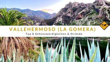 Vallehermoso (La Gomera): Top 8 Sehenswürdigkeiten und Strände