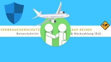 Verbraucherschutz Reisen – Reiserücktritt & Rückzahlung [EU]