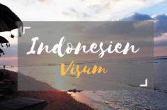 Visum Indonesien beantragen (Kosten, 60 Tage- & Touristenvisum etc.)