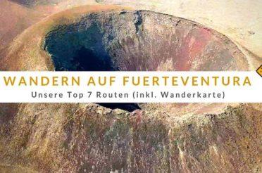 Wandern auf Fuerteventura – unsere Top 7 Routen (inkl. Wanderkarte)