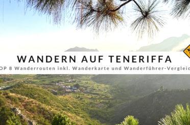 Wandern auf Teneriffa – 8 einfache, lohnenswerte Routen
