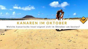 Welche kanarische Insel im Oktober? Unser Tipp