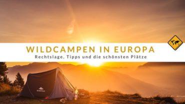 Wildcampen in Europa – Rechtslage, Tipps und die schönsten Plätze