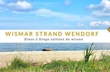 Wismar Strand – diese 5 Dinge solltest du zum Wendorf Strand wissen