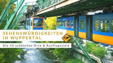 Wuppertal Sehenswürdigkeiten – die 15 schönsten Orte & Ausflugsziele