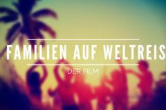 Zwei Familien auf Weltreise der Film – Lohnt der Download? [Bewertung 9,2/10]