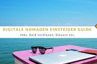 Digitale Nomaden Einsteiger Guide – Jobs, Geld verdienen, Steuern etc.