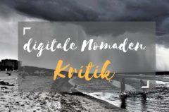 Digitale Nomaden Kritik – 12 Kritikpunkte am ortsunabhängigen Arbeiten