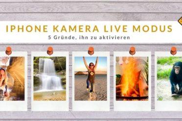 iPhone Kamera Live Modus: 5 Gründe, ihn zu aktivieren