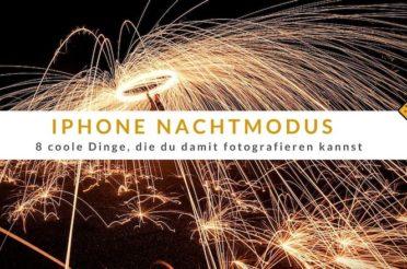 iPhone Nachtmodus – 8 coole Dinge, die du damit fotografieren kannst