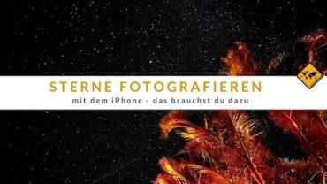 Sterne fotografieren mit dem iPhone – Das brauchst du dazu