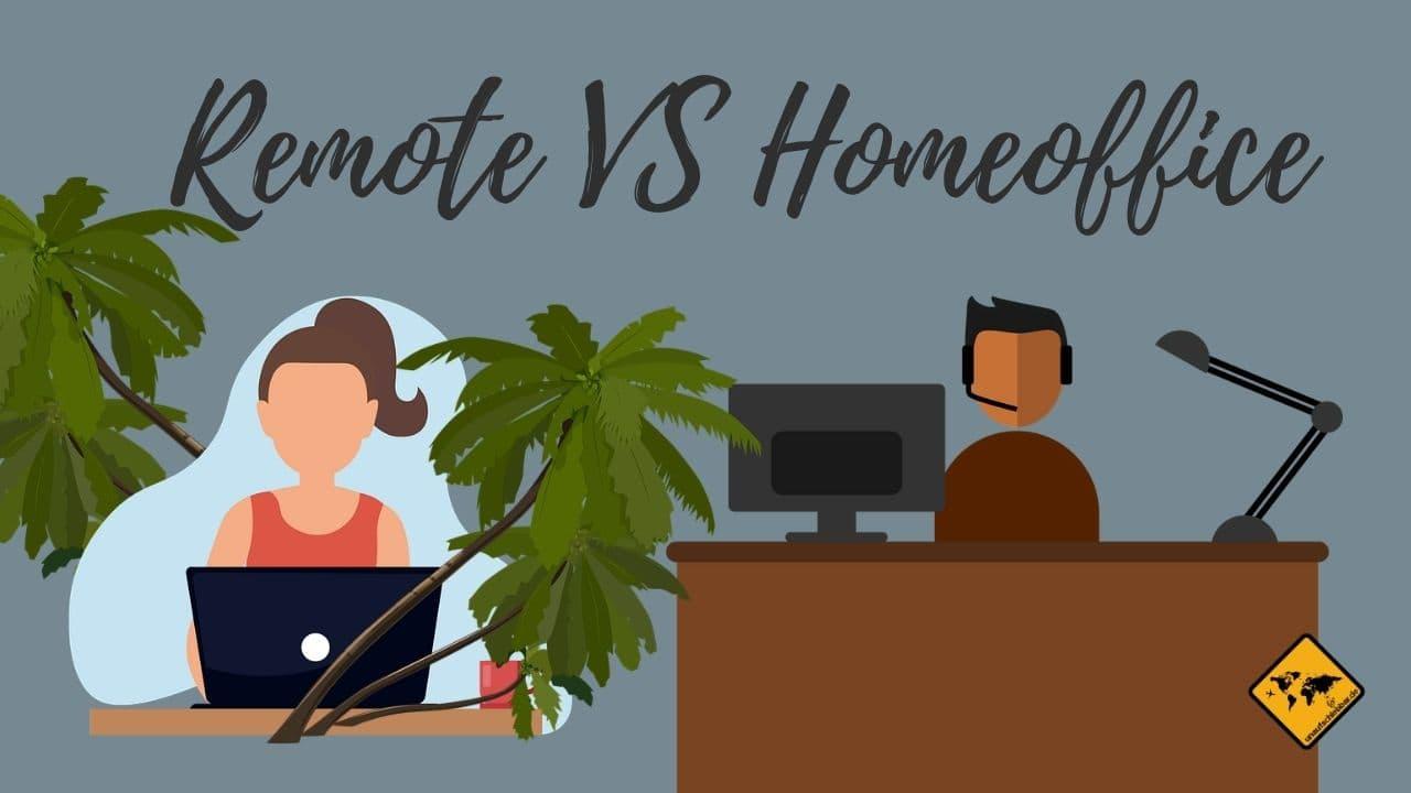 remote arbeiten VS Homeoffice